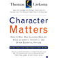 Character Matters: How to Help Our Children Develop Good Judgment, Integrity, and Other Essential Virtues (English Edition)