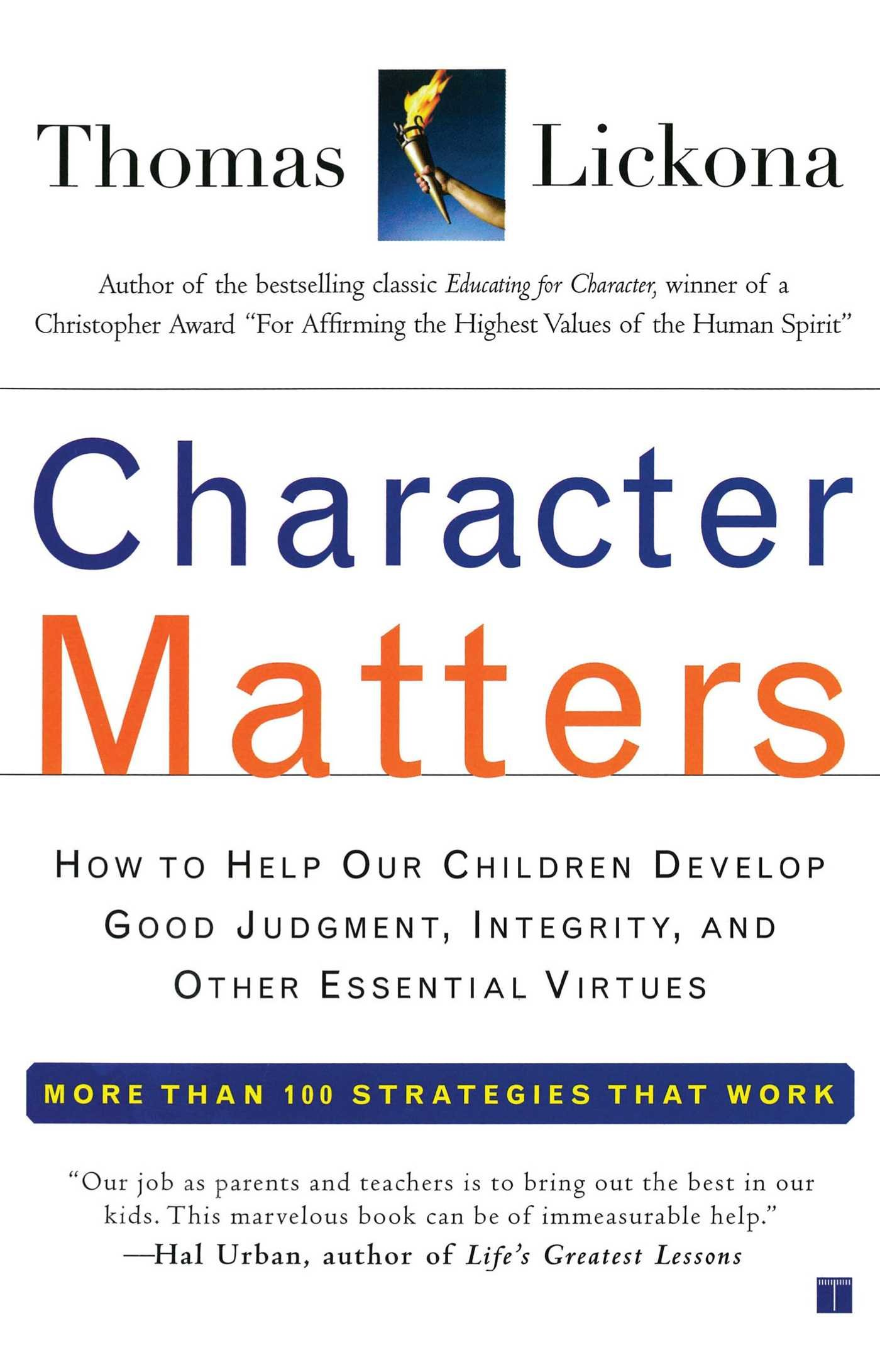 Character Matters: How To Help Our Children Develop Good Judgment,  Integrity, And Other Essential Virtues: Thomas Lickona: 9780743245074:  Amazon: Books