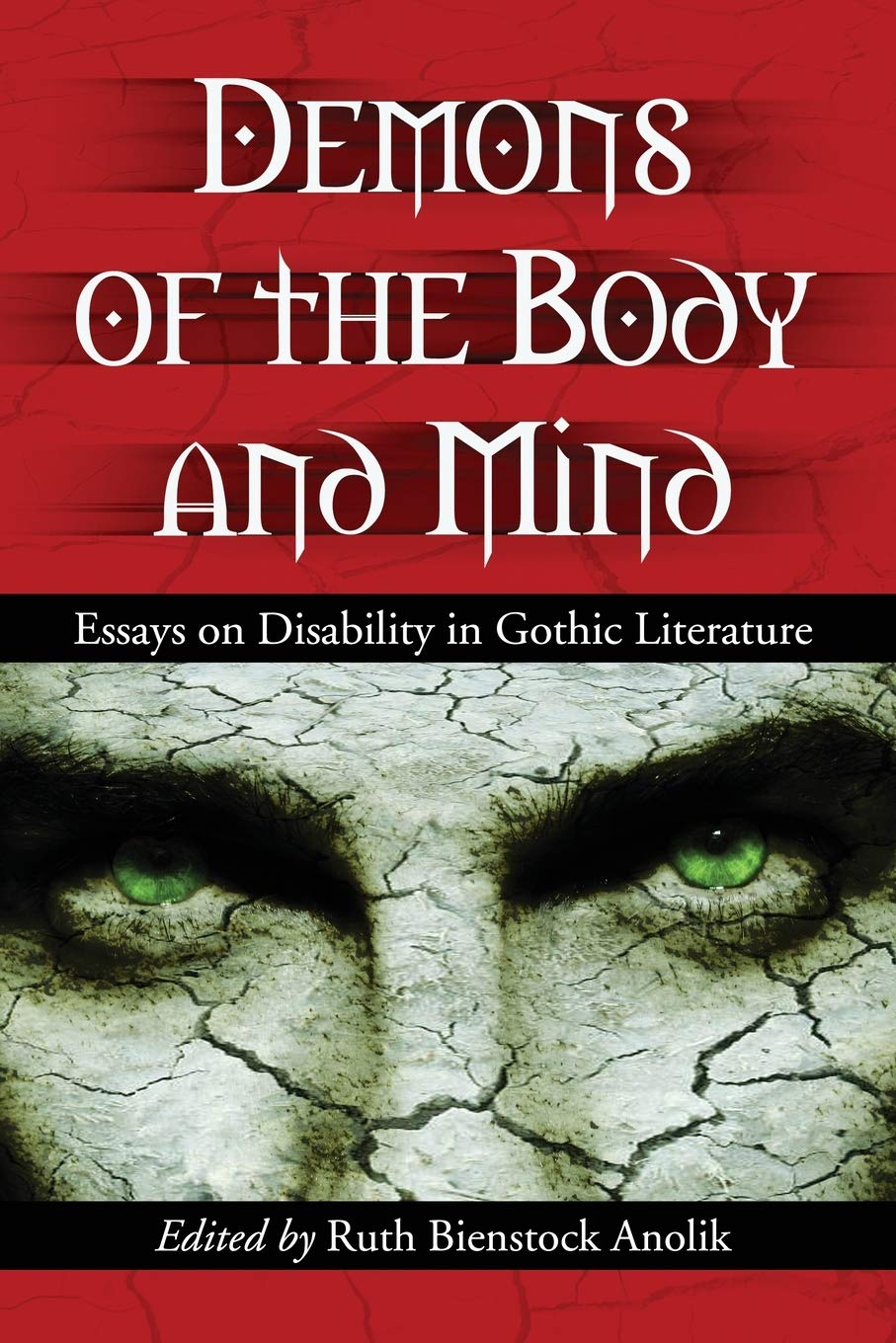 Demons Of The Body And Mind Essays On Disability In Gothic Literature Anolik Ruth B Fremdsprachige Bücher