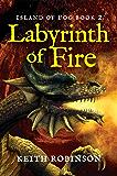 Labyrinth of Fire (Island of Fog Book 2)