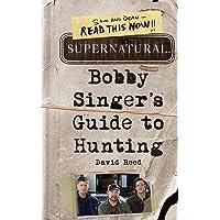 Supernatural: Bobby Singer's Guide to Hunting