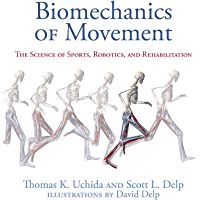 Biomechanics of Movement: The Science of Sports, Robotics, and Rehabilitation (English Edition)
