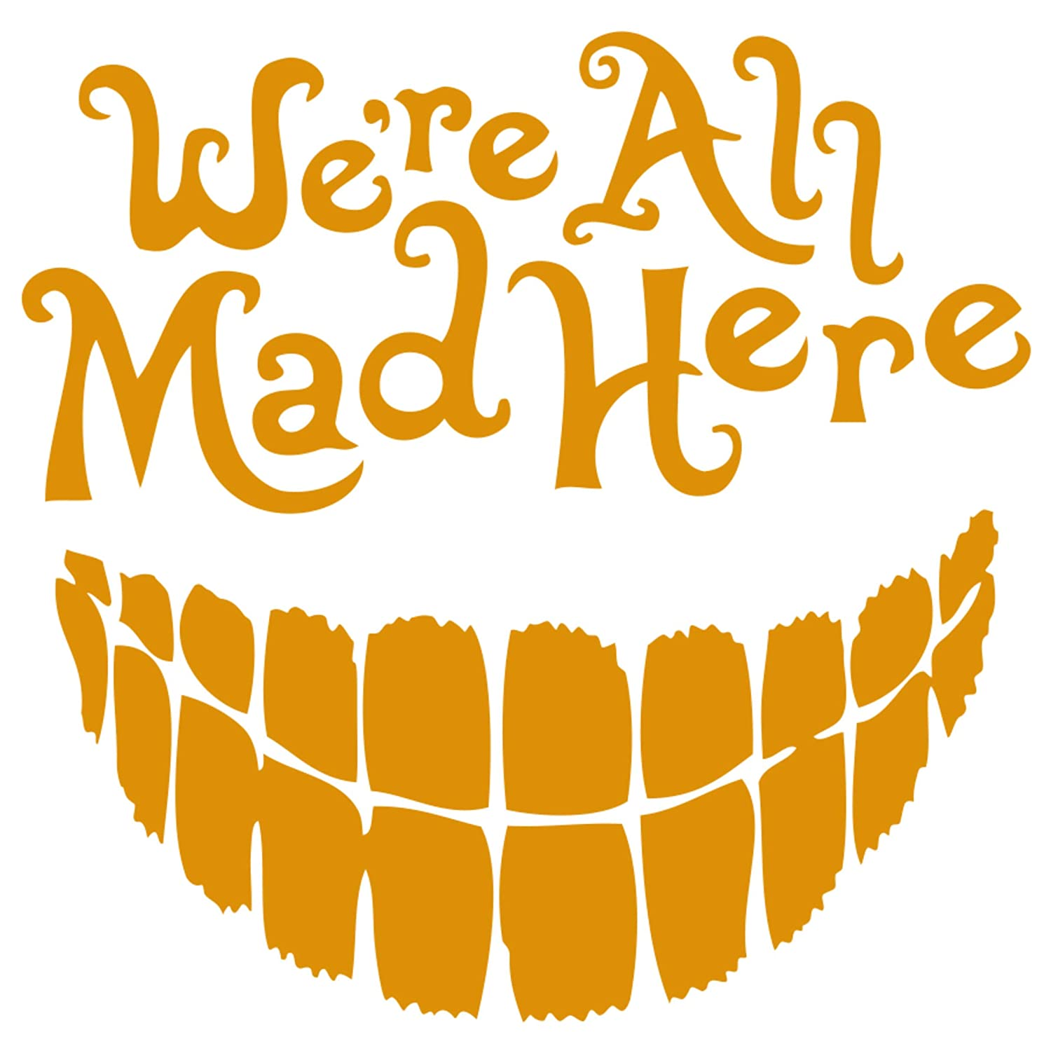 Vinyl car Decal Decal Dude Light Purple, 4.5 Were All Mad Here with a Big Smile Signage Cafe Alice in Wonderland 4.5
