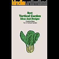 Best Vertical Garden Ideas And Designs: Creative Ideas For A Vertical Garden