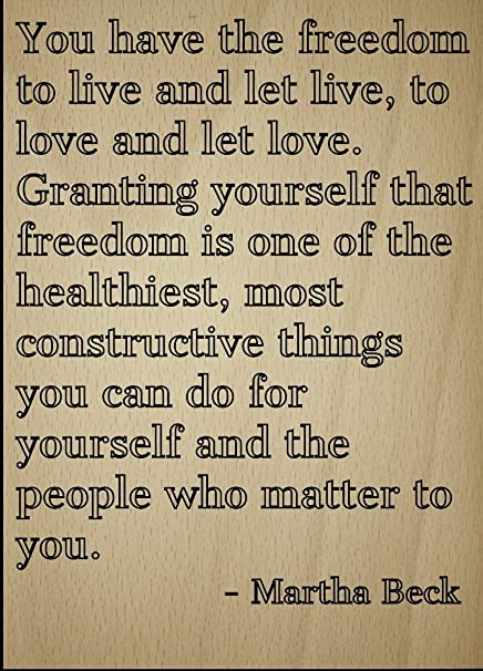 Amazoncom You Have The Freedom To Live And Let Quote By