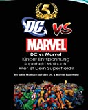 DC vs Marvel Kinder Entspannung Superheld Malbuch: Spiderman, Batman, Superman, Iron Man, Villains, Captain America, Wonder Woman, Hulk, DeadPool, ... Avengers, Justice League, Flash, Super Women