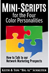 Mini-Scripts for the Four Color Personalities: How to Talk to our Network Marketing Prospects Kindle Edition