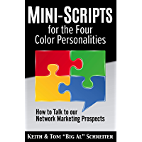 Mini-Scripts for the Four Color Personalities: How to Talk to our Network Marketing Prospects (English Edition)