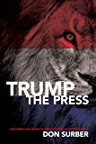 Trump the Press: Don Surber's take on how the pundits blew the 2016 Republican race.
