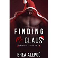 Finding Mr. Claus (Enchanted Legends H.E.A Book 1) (English Edition)