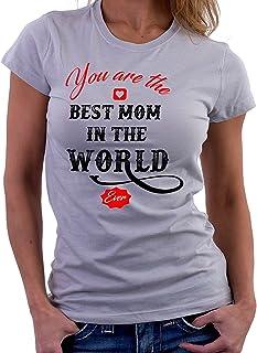 Tshirt You Are The Best Mom in The World Ever- Festa della Mamma - Tutte Le Taglie by tshirteria t-shirteria