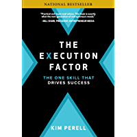 The Execution Factor: The One Skill that Drives Success