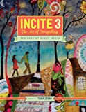 Incite 3: The Art Of Storytelling (Incite: The Best of Mixed Media)