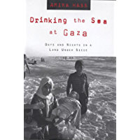 Drinking the Sea at Gaza: Days and Nights in a Land Under Siege