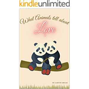 What Animals tell about LOVE: Illustrated Animals & Love Quotes for Toddlers