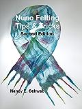 Nuno Felting Tips & Tricks Second Edition