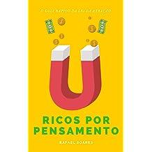 Ricos Por Pensamento: O Guia Rápido da Lei Da Atração (Guias Rápidos) (Portuguese Edition) Mar 18, 2017