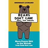 Bears Don't Care About Your Problems: More Funny Shit in the Woods from Semi-Rad.com