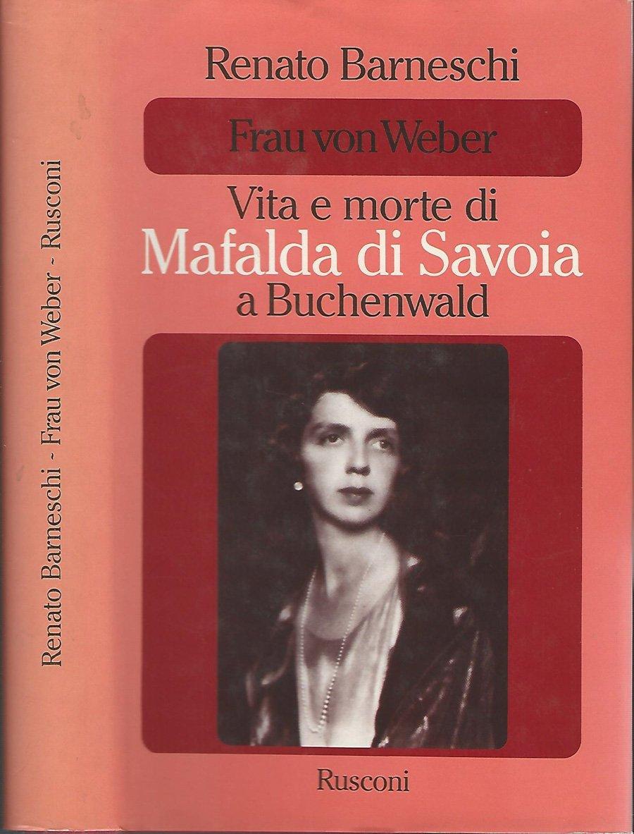 Amazon.it: Frau von Weber - Vita e morte di Mafalda di Savoia a ...