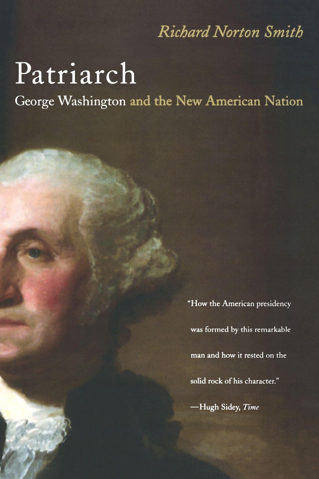 Amazon: Patriarch: George Washington And The New American Nation  (9780395855126): Richard Norton Smith: Books