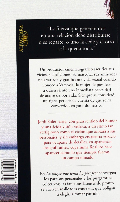 La mujer que tenía los pies feos (Spanish Edition): Jordi Soler: 9789681908089: Amazon.com: Books