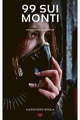 99 sui monti (Italian Edition) Kindle Edition