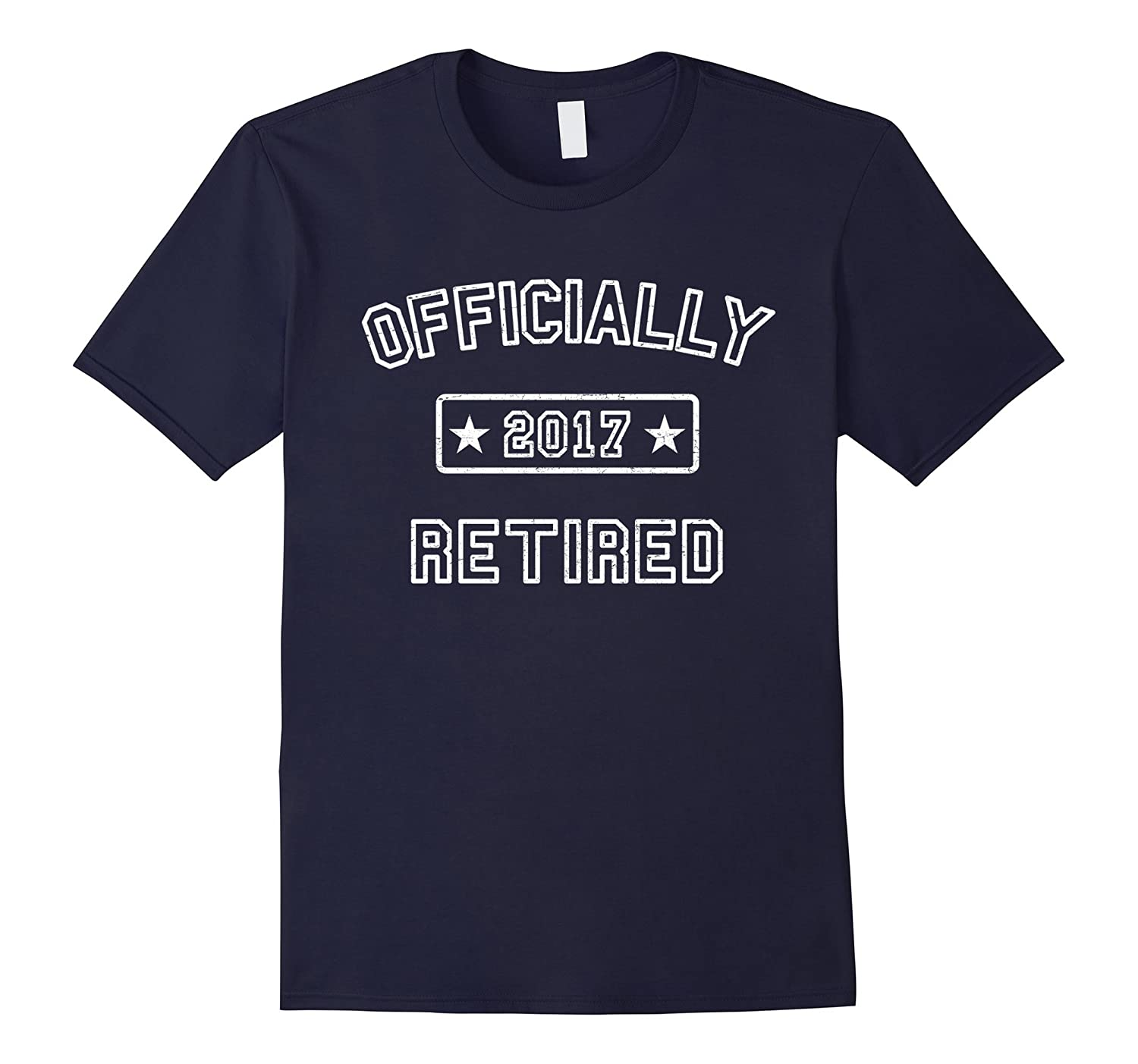 """Officially Retired 2017"" t-shirt for your retiring friend"