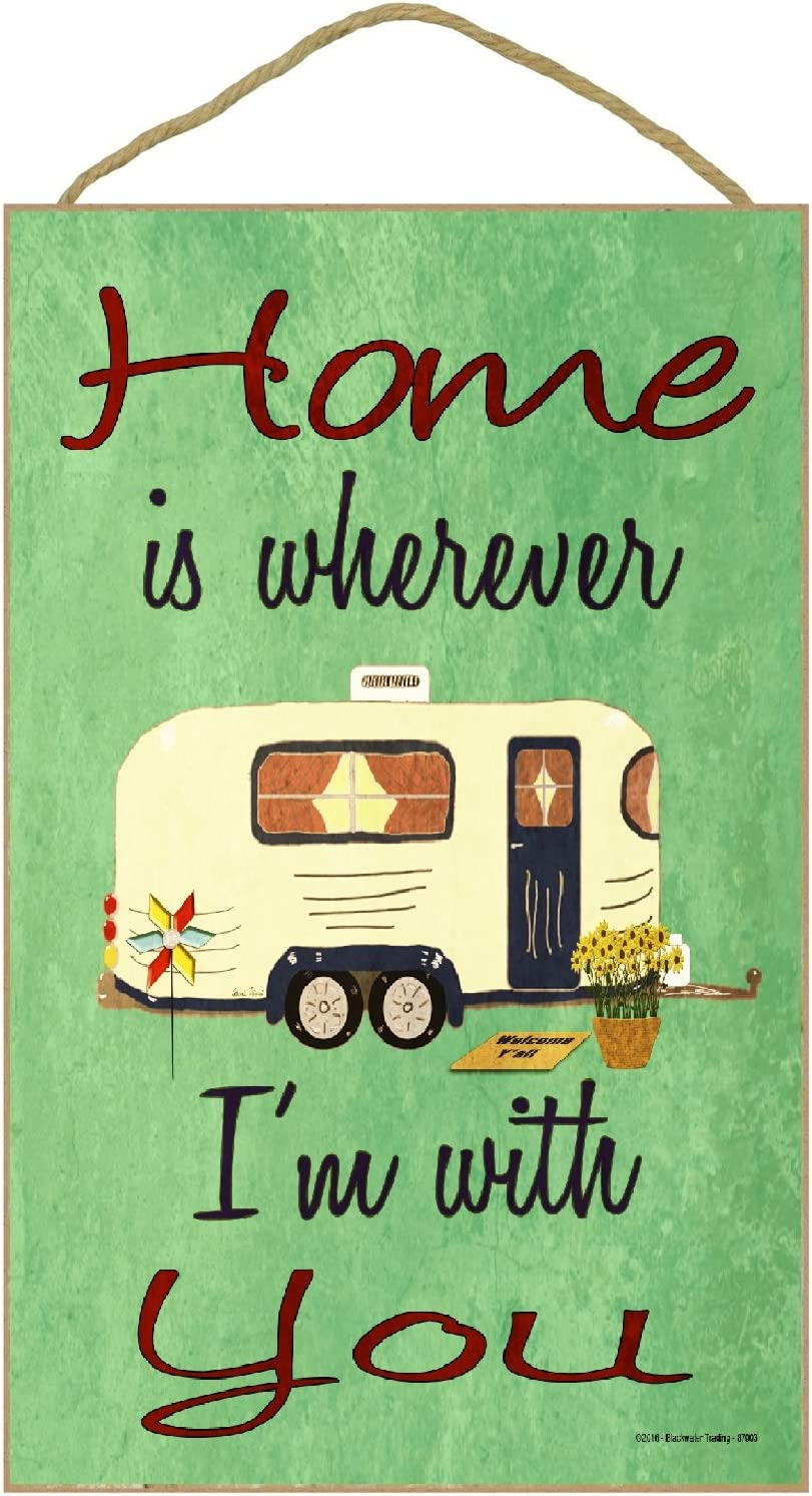 "Blackwater Trading Home is Wherever I'm with You Pull Camper Camping Sign 7""X10.5"""