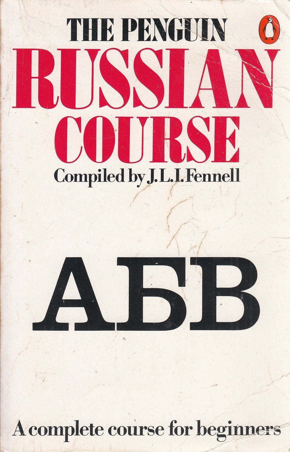 The Penguin Russian Course: A Complete Course for Beginners: J. L. I.  Fennell: 9780140070538: Amazon.com: Books