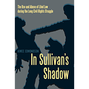 In Sullivan's Shadow: The Use and Abuse of Libel Law during the Long Civil Rights Struggle