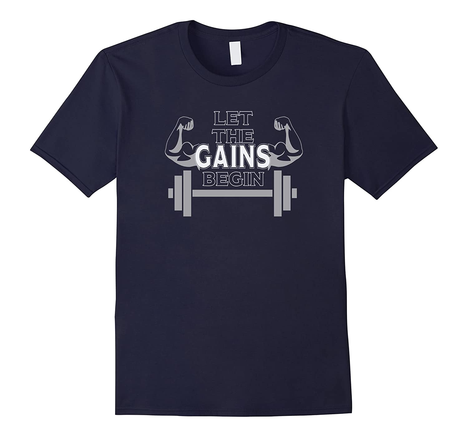Let The Gains Begin Workout Gym Weight Lifting Shirt-TH
