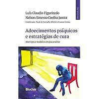 Adoecimentos Psíquicos e Estratégias de Cura: Matrizes e Modelos em Psicanálise