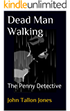 Dead Man Walking: The Penny Detective (The Penny Detective Series Book 7)