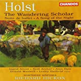 Holst: The Wandering Scholar, etc.