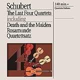 Schubert: The Last Four Quartets including Death and the Maiden, Rosamunde, Quartettsatz