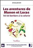 Les aventures de Manon et Lucas : Vol de bonbons à la colonie