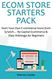 E-COM STORE STARTERS PACK: Start Your Own