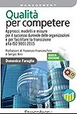 Qualità per competere: Approcci, modelli e misure per il successo durevole delle organizzazioni e per facilitare la transizione alla ISO 9001: 2015