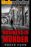 Business Is Murder (Kindle Single) (Ryan Kyd Thriller Book 1)