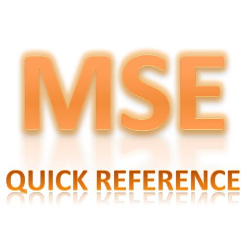MSE Quick Reference