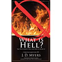 What is Hell?: The Truth About Hell and How to Avoid It