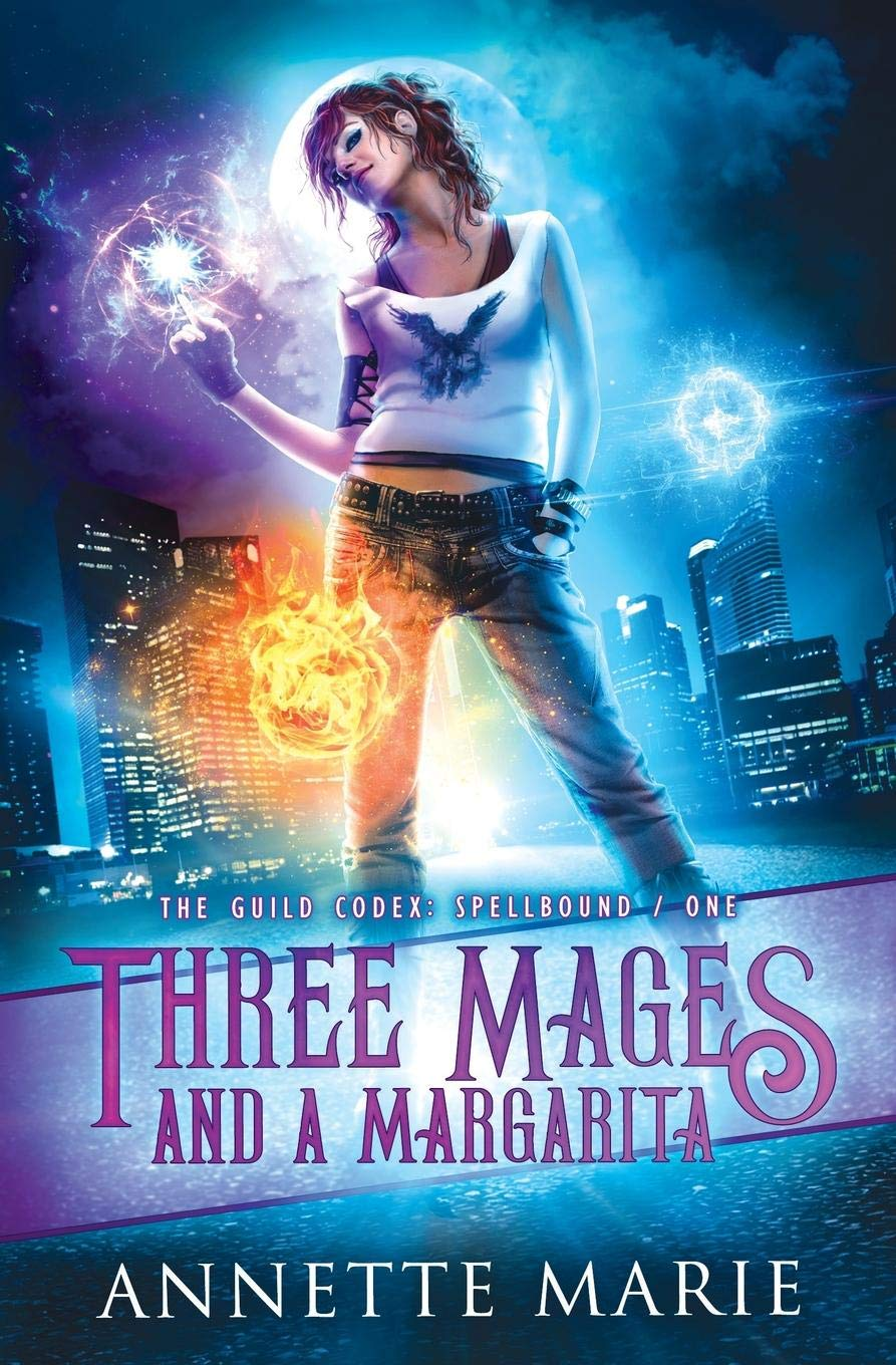 Three Mages and a Margarita: Volume 1 (The Guild Codex: Spellbound ...