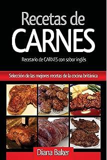 Recetas de Carnes: Selección de Las Mejores Recetas de la Cocina Británica (Recetas de