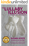 The Lullaby Illusion: A Journey of Awakening (Journeys Book 1)
