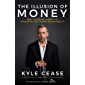 The Illusion of Money: Why Chasing Money Is Stopping You from Receiving It (English Edition)