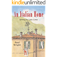 An Italian Home:: Settling by Lake Como (The Italian Trilogy Series Book 1) (English Edition)