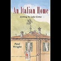 An Italian Home:: Settling by Lake Como (Italian Trilogy Book 1) (English Edition)