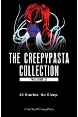 The Creepypasta Collection, Volume 2: 20 Stories. No Sleep. Kindle Edition