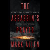 The Assassin's Prayer: An Action Adventure Thriller (The Assassins Book 1)