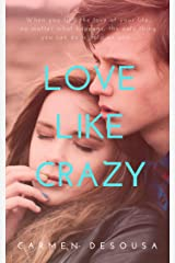Love Like Crazy (Crazy Love Book 1) Kindle Edition